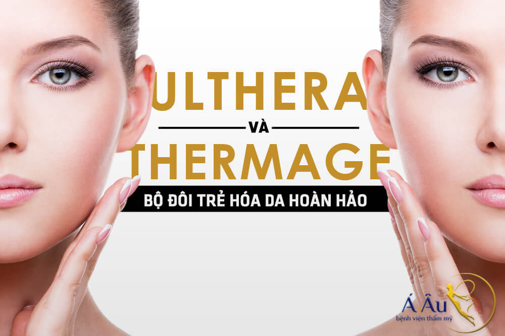 cap doi hoan hao thermage & ultherapy